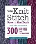 The Knit Stitch Pattern Handbook: An...