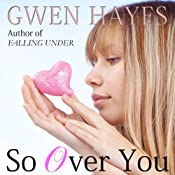 So Over You | [Gwen Hayes]