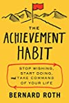 The Achievement Habit: Stop Wishing,...
