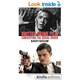 British Crime Film: Subverting the Social Order (Crime Files)