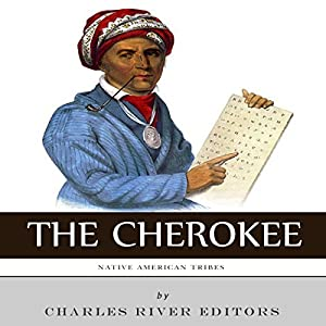 Native American Tribes: The History and Culture of the Cherokee Audiobook