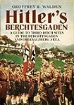 Hitler's Berchtesgaden: A Guide to Th...