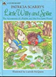 Patricia Scarry's Little Willy and Spike: The Adventures of a Rabbit and His Porcupine Friend (0307655873) by Scarry, Patricia M.