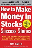 img - for How to Make Money in Stocks Success Stories: New and Advanced Investors Share Their Winning Secrets book / textbook / text book