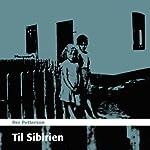 Til Sibirien [To Siberia]   Per Petterson