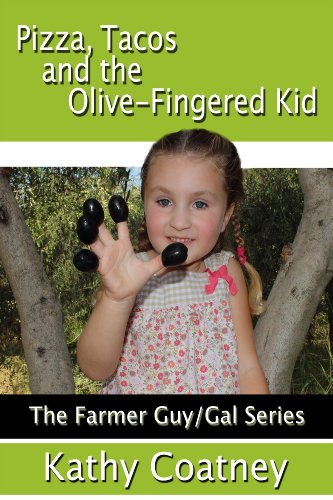 Kathy Coatney - Pizza, Tacos and the Olive Fingered-Kid (Farmer Guy/Gal Series)