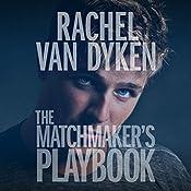 The Matchmaker's Playbook: Wingmen Inc., Book 1   Rachel Van Dyken