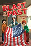 Betsy Ross s Star (Blast to the Past Book 8)