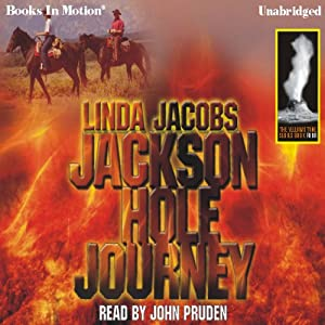 Jackson Hole Journey: Yellowstone, Book 4 | [Linda Jacobs]