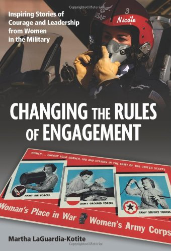 Image of Changing the Rules of Engagement: Inspiring Stories of Courage and Leadership from Women in the Military