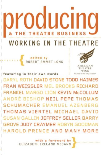 Producing and the Theatre Business: American Theatre Wing (Working in the Theatre Seminars)
