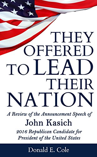 They Offered to Lead Their Nation: A Review of the Announcement Speech of John Kasich 2016 Republican Candidate for President of the United States PDF