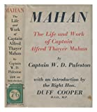 MAHAN. The Life and Work of Capt. Alfred Thayer Mahan, U.S.N.