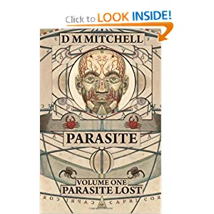Parasite: Volume One: Parasite Lost by D M Mitchell