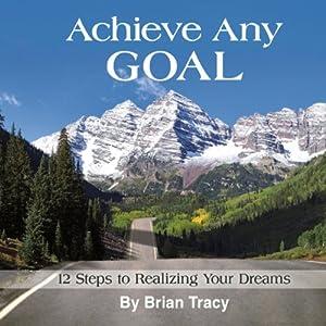 Achieve Any Goal Audiobook