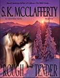 Rough And Tender: (The St. Claire Men Series Book One)