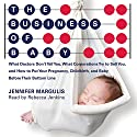 The Business of Baby: What Doctors Don't Tell You, What Corporations Try to Sell You, and How to Put Your Pregnancy, Childbirth, and Baby Before Their Bottom Line Audiobook by Jennifer Margulis Narrated by Rebecca Jenkins