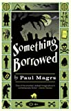 Paul Magrs Something Borrowed (Brenda 2)