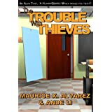 The Trouble WIth Thieves: Return to Averia ~ Maurice X. Alvarez