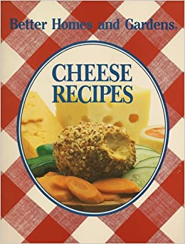Better Homes And Gardens Cheese Recipes Better Homes And