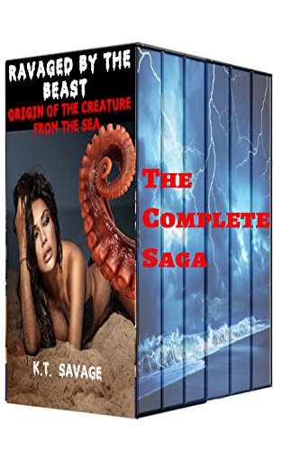RAVAGED BY THE BEAST - THE CREATURE FROM THE SEA COMPLETE SAGA: A STEAMY PARANORMAL SHIFTER ROMANCE BUNDLE PDF