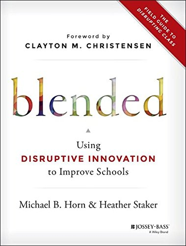 Blended: Using Disruptive Innovation to Improve Schools (Will Clayton compare prices)