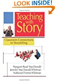 Teaching with Story: Classroom Connections to Storytelling