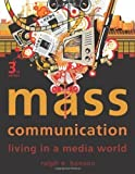 img - for Mass Communication Living in a Media World 3rd EDITION book / textbook / text book