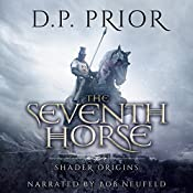 The Seventh Horse: Shader Origins, Book 2 | D.P. Prior
