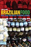 img - for Brazilian Food: Race, Class and Identity in Regional Cuisines book / textbook / text book