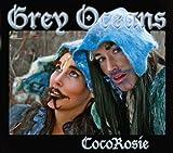 Grey Oceans - CocoRosie