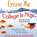 Excuse Me, College Is Now: How to Be a Success in School and in Life Audiobook by Doreen Banaszak, Sebastian Oddo Narrated by Kirby Heyborne