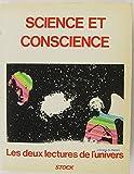 Science et conscience: Les deux lectures de l'univers : colloque de Cordoue, [1er au 5 octobre 1979] (French Edition) (2234013437) by Yves Jaigu