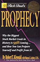 Rich Dad's Prophecy: Why The Biggest Stock Market Crash in History is Still Comi