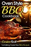 Oven Style BBQ Cookbook: Tantalizing...
