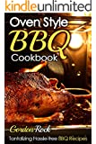 Oven Style BBQ Cookbook: Tantalizing Hassle-free BBQ Recipes