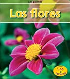 img - for Las flores (Las plantas) (Spanish Edition) book / textbook / text book