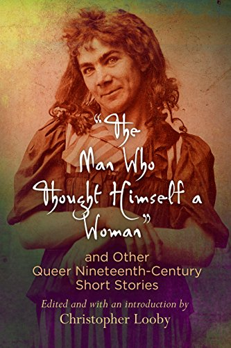 the-man-who-thought-himself-a-woman-and-other-queer-nineteenth-century-short-stories-q19-the-queer-a