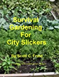 img - for Survival Gardening for City Slickers book / textbook / text book