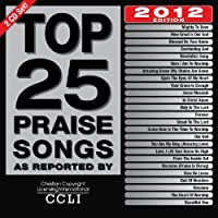 Top 25 Praise Songs 2012 Edtion by Maranatha! Music