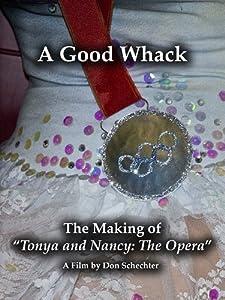 """A Good Whack: The Making of """"Tonya and Nancy: The Opera"""""""
