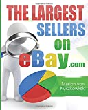 The Largest Sellers on eBay.com: Figures - Data - Facts Marion von Kuczkowkski