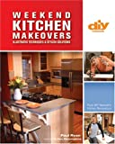 Weekend Kitchen Makeovers (DIY): Illustrated Techniques & Stylish Solutions (DIY Network) (1579909183) by Ryan, Paul