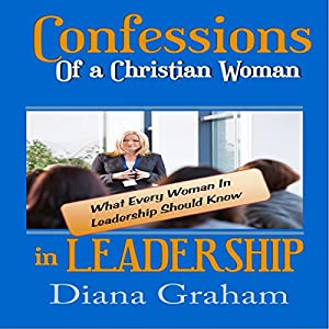 Confessions of a Christian Woman in Leadership Audiobook