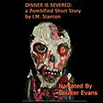 Dinner Is Served: A Zombified Short Story | I.M. Stanton
