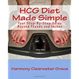 Hcg Diet Made Simple: Your Step-By-Step Guide Beyond Pounds and Inchesby Harmony Clearwater Grace