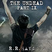 The Undead: Part 9 | R. R. Haywood
