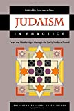 Judaism in Practice: From the Middle Ages through the Early Modern Period.