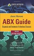 Johns Hopkins ABX Guide by John G. Bartlett