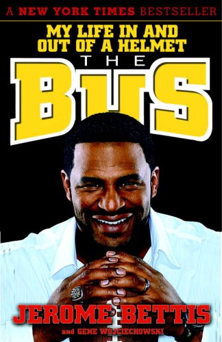 My life in and out of a helmet: The Bus by Jerome Bettis